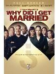 Tyler Perry\'s Why Did I Get Married?
