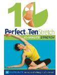 Perfect in Ten: Stretch - 10-minute workouts