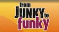 From Junky to Funky