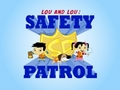 Lou and Lou: Safety Patrol