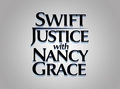 Swift Justice with Nancy Grace