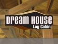 Dream House: Log Cabin